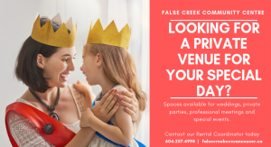 Looking for a private venue for your special day? FCCC has spaces available for weddings, private parties, professional meetings and special events. Contact our Rental Coordinator today at 604-257-6998 or falsecreekcc@vancouver.ca