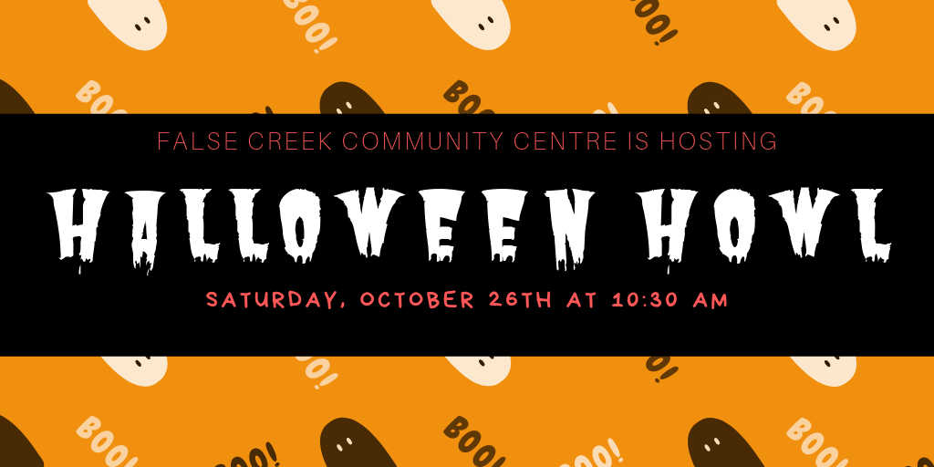Halloween Howl (2+ yrs)A spooktacular event suited for 2-8 years includes arts & crafts, photo booth, bouncy castle, and a haunted house! Everyone is encouraged to come in costume. Space is limited and registration must be done in advance in-person or by phone. Children must be accompanied by an adult.Sa Oct 2610:30 AM-12:00 PM238309$5/child
