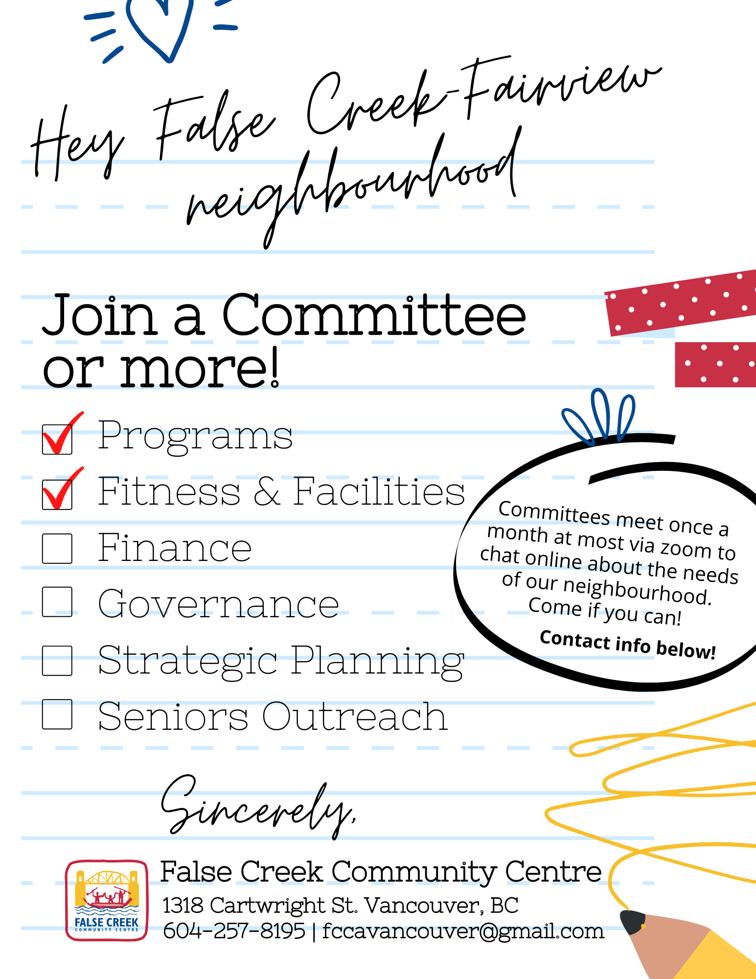 Hey False Creek-Fairview neighbourhood, Join a Committee or more Programs, Fitness & Facilities, Finance, Governance, Strategic Planning, Seniors Outreach Committees meet once a month at most via zoom to chat online about the needs of our neighbourhood. Come if you can!
