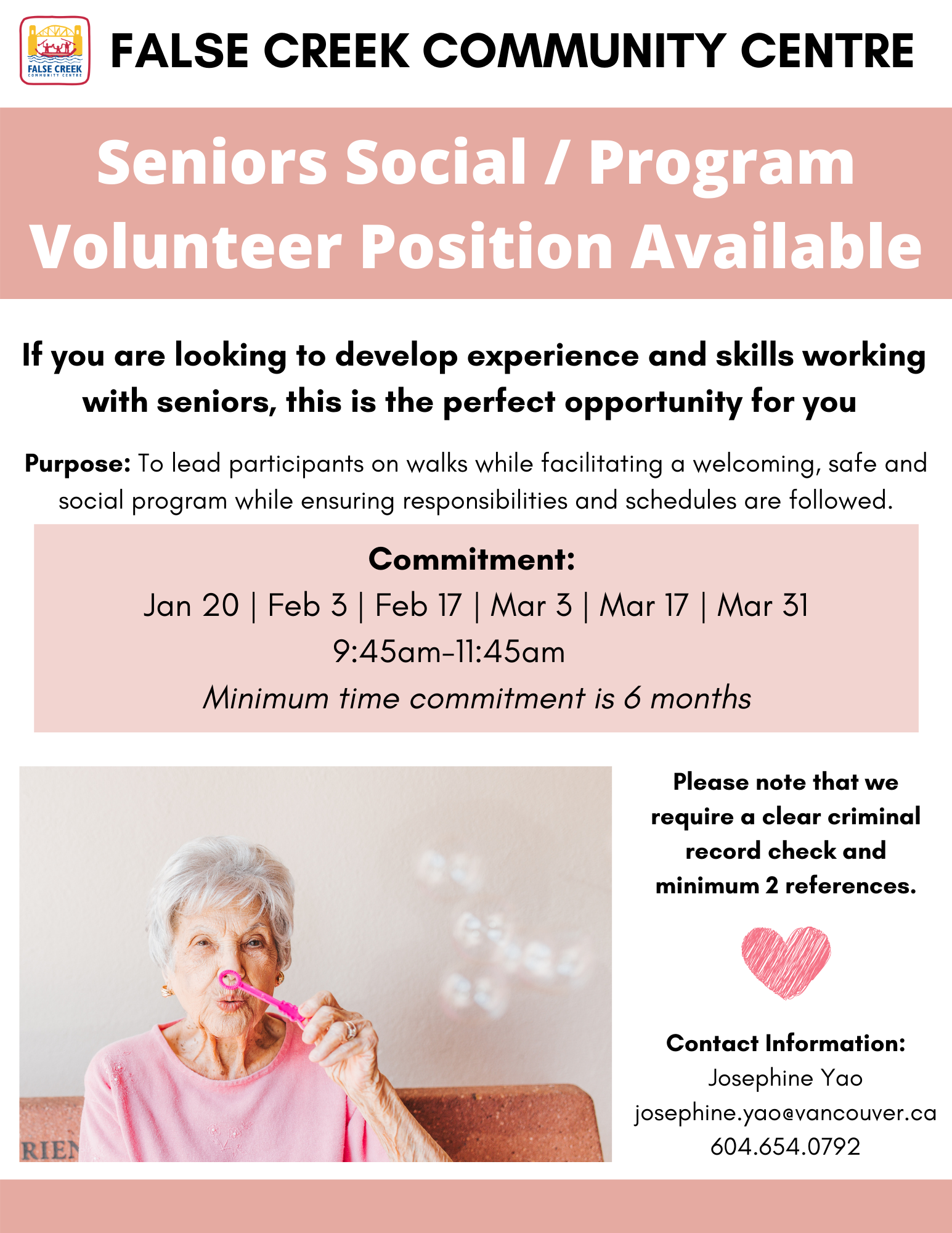 Seniors Social / Program Volunteer Position Available If you are looking to develop experience and skills working with seniors, this is the perfect opportunity for you Purpose: To lead participants on walks while facilitating a welcoming, safe and social program while ensuring responsibilities and schedules are followed. Please note that we require a clear criminal record check and minimum 2 references.
